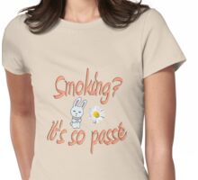 Smoking?  Womens Fitted T-Shirt