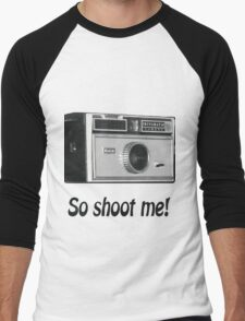 So shoot me! Men's Baseball ¾ T-Shirt