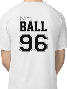 Mrs. Ball 96 Classic T-Shirt