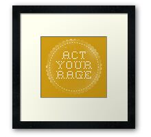 Act your (r)age Framed Print
