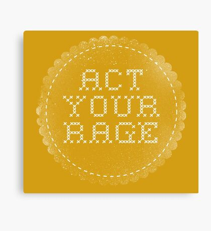 Act your (r)age Canvas Print