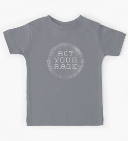 Act your (r)age Kids Tee