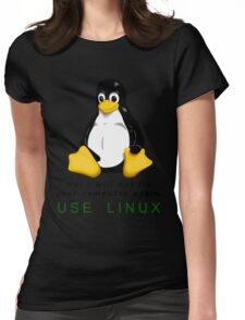 No! I will not fix your computer again. Use Linux Womens Fitted T-Shirt
