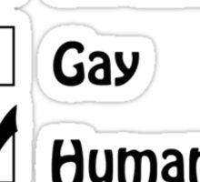 Straight/Gay/Human Sticker