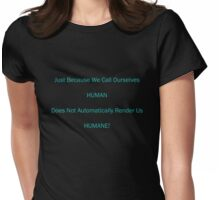 Humane Womens Fitted T-Shirt