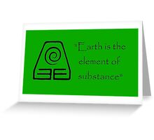 Earth is the Element of Substance Greeting Card
