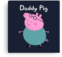Daddy Pig Canvas Print