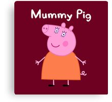 Mummy Pig Canvas Print