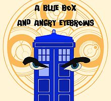 A mad man, a blue box and angry eyebrows by UncleFrogface
