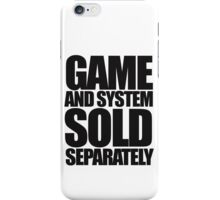 Game and System Sold Separately iPhone Case/Skin