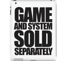 Game and System Sold Separately iPad Case/Skin