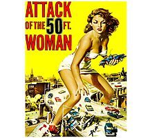 Attack of the 50 Foot Woman Photographic Print