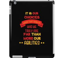 It is our choices harry..  iPad Case/Skin