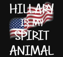 Hillary Is My Spirit Animal by tonyshop