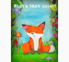 What's that noise? Freddy the Fox  Unisex T-Shirt