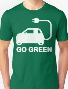 Go Green ~ Drive Electric Cars Unisex T-Shirt