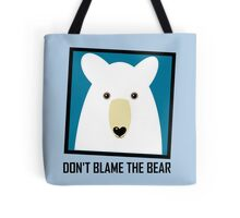 DON'T BLAME THE POLAR BEAR Tote Bag