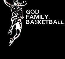 GOD FAMILY BASKETBALL by birthdaytees