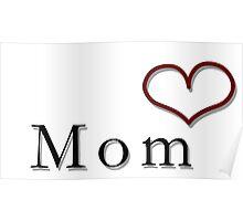 I Heart My Mom Poster