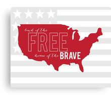 Land of The FREE, home of The BRAVE Canvas Print