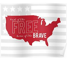 Land of The FREE, home of The BRAVE Poster
