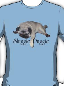 Sluggie Puggie T-Shirt