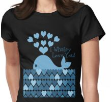 I Whaley Love You! Womens Fitted T-Shirt