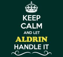 Keep Calm and Let ALDRIN Handle it by robinson30