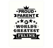 Proud parent of world's greatest feline shirts and phone cases  Art Print