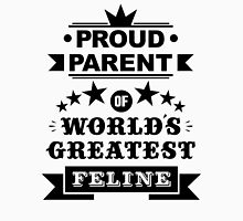 Proud parent of world's greatest feline shirts and phone cases  Unisex T-Shirt