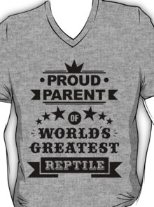 Proud parent of world's greatest reptile shirts and phone cases (black text) T-Shirt