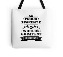 Proud parent of world's greatest gecko shirts and phone cases  Tote Bag