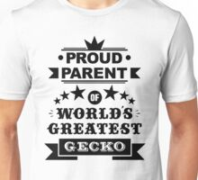 Proud parent of world's greatest gecko shirts and phone cases  Unisex T-Shirt
