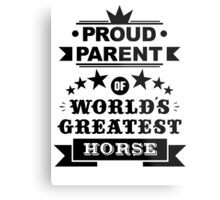 Proud parent of world's greatest horse shirts and phone cases Metal Print