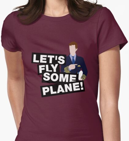Let's fly some plane Womens Fitted T-Shirt