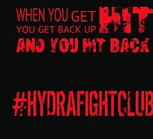 When you get hit, hit back. by HydraFightClub