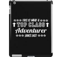 This Is What A Top Class Adventurer Looks Like iPad Case/Skin