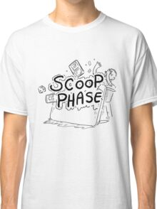 Scoop Phase ! Classic T-Shirt