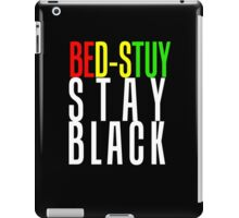 STAY BLACK (and always do the right thing) iPad Case/Skin