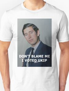 Don't Blame Me, I Voted UKIP T-Shirt