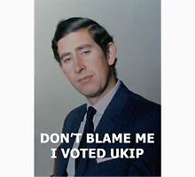 Don't Blame Me, I Voted UKIP Unisex T-Shirt