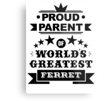 Proud parent of world's greatest ferret shirts and phone cases Metal Print
