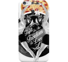 Fight For The Freedom To Love {/w Pizza} iPhone Case/Skin