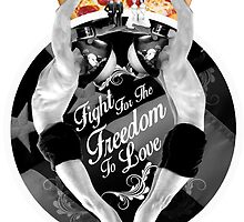 Fight For The Freedom To Love {/w Pizza} by SocialRemark