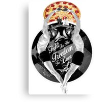 Fight For The Freedom To Love {/w Pizza} Canvas Print