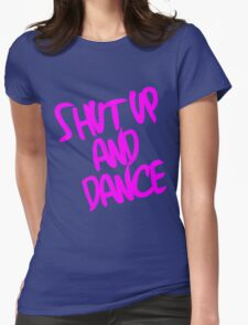 Shut Up And Dance - Pink Womens Fitted T-Shirt