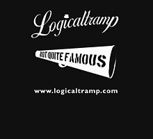 T-Shirt Logicaltramp Not Quite Famous Unisex T-Shirt