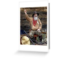 Thar's GOLD In Them Thar Hills! Greeting Card