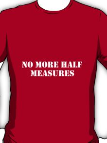 Half measures white T-Shirt