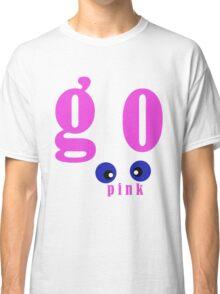 Go Pink Classic T-Shirt